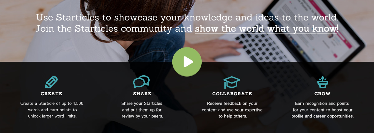 Use starticles to showcase your knowledge and ideas to the world. Join the Starticles community and show the world what you know!